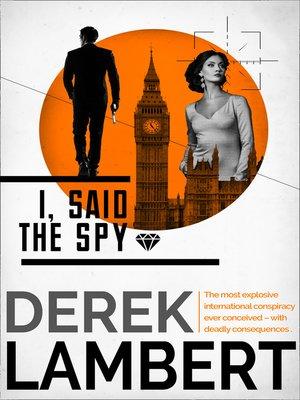cover image of I, Said the Spy