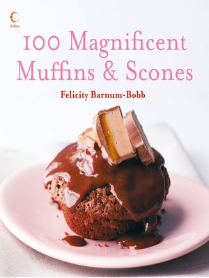 cover image of 100 Magnificent Muffins and Scones