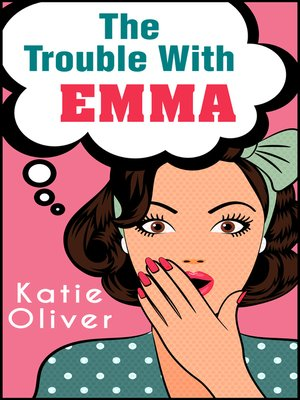 cover image of The Trouble With Emma