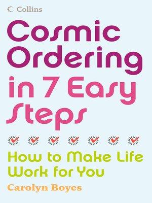 cover image of Cosmic Ordering in 7 Easy Steps