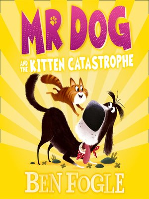 cover image of Mr Dog and the Kitten Catastrophe