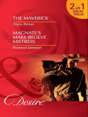 cover image of The Maverick / Magnate's Make-Believe Mistress