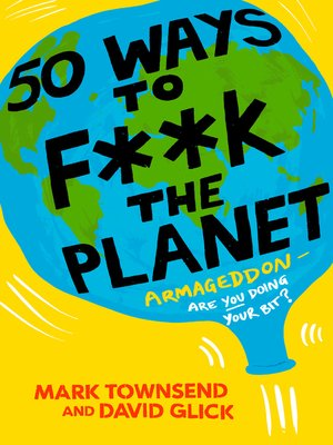 cover image of 50 Ways to F**k the Planet