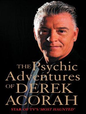 cover image of The Psychic Adventures of Derek Acorah