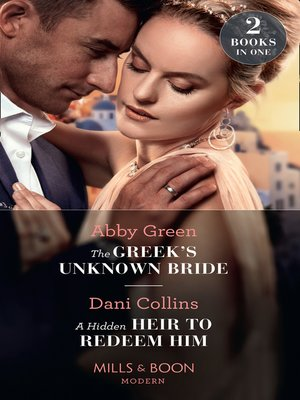 cover image of The Greek's Unknown Bride / A Hidden Heir to Redeem Him