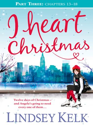 cover image of I Heart Christmas, Part Three, Chapters 13-18