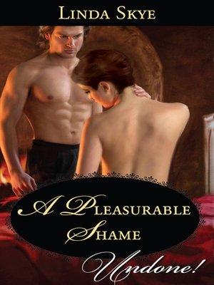 cover image of A Pleasurable Shame
