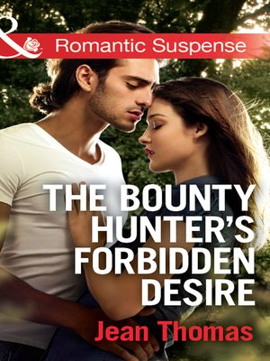 cover image of The Bounty Hunter's Forbidden Desire