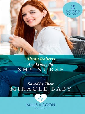 cover image of Awakening the Shy Nurse / Saved by Their Miracle Baby