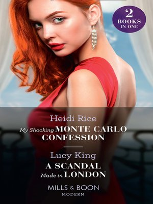 cover image of My Shocking Monte Carlo Confession / A Scandal Made In London