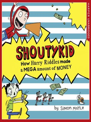 cover image of How Harry Riddles Made a Mega Amount of Money (Shoutykid, Book 5)