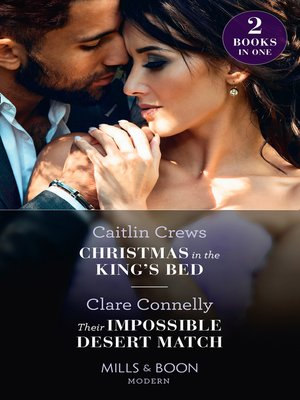 cover image of Christmas In the King's Bed / Their Impossible Desert Match