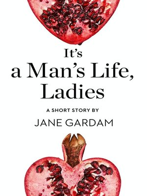 cover image of It's a Man's Life, Ladies