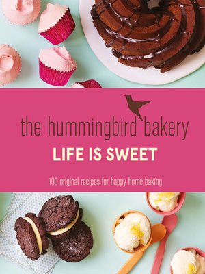 cover image of The Hummingbird Bakery Life is Sweet
