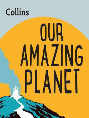 cover image of Collins – Our Amazing Planet