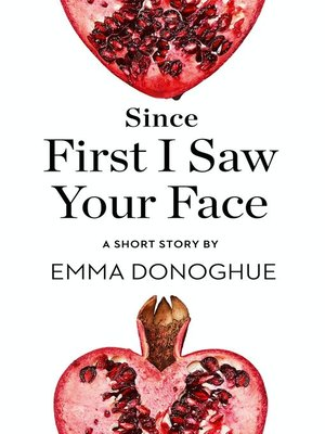cover image of Since First I Saw Your Face