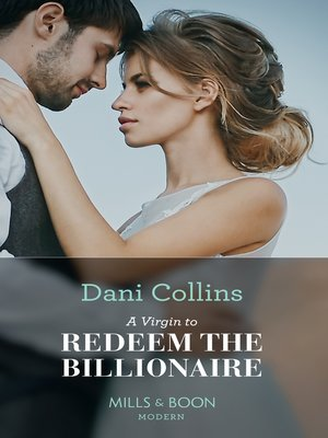 cover image of A Virgin to Redeem the Billionaire
