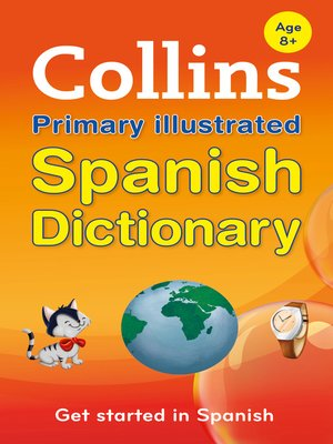 cover image of Collins Primary Illustrated Spanish Dictionary (Collins Primary Dictionaries)