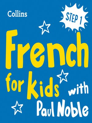 cover image of Learn French for Kids with Paul Noble – Step 1