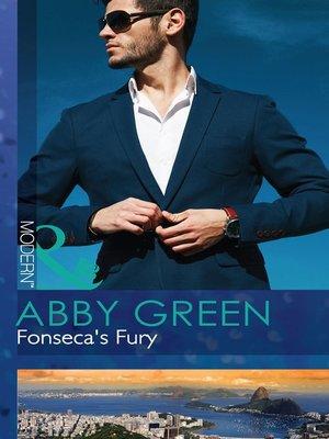 Fonsecas Fury By Abby Green Overdrive Rakuten Overdrive Ebooks