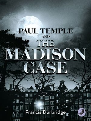 cover image of Paul Temple and the Madison Case