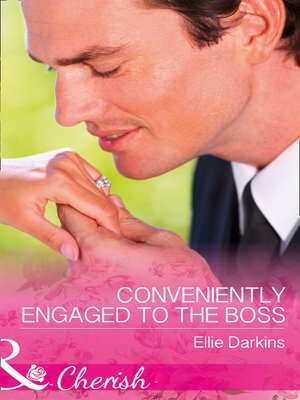 cover image of Conveniently Engaged to the Boss: Conveniently Engaged to the Boss / The Maverick's Bride-to-Order