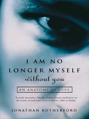 cover image of I Am No Longer Myself Without You