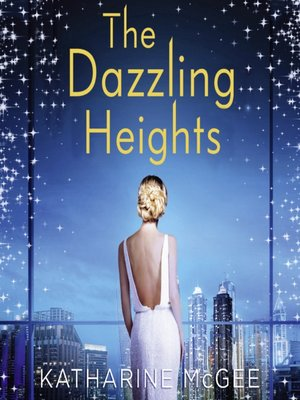 cover image of The Dazzling Heights (The Thousandth Floor, Book 2)