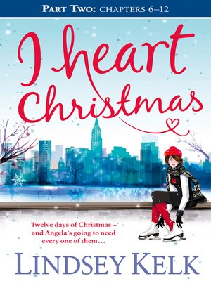 cover image of I Heart Christmas, Part Two, Chapters 6-12