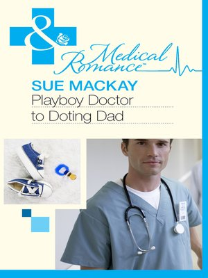 cover image of Playboy Doctor to Doting Dad
