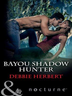 cover image of Bayou Shadow Hunter