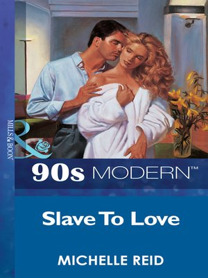 Slave to Love by Michelle Reid · OverDrive (Rakuten OverDrive