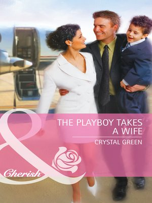 cover image of The Playboy Takes a Wife