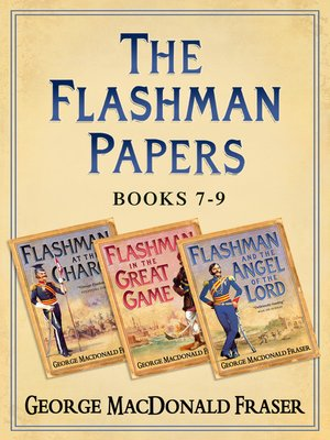 cover image of Flashman at the Charge, Flashman in the Great Game, Flashman and the Angel of the Lord