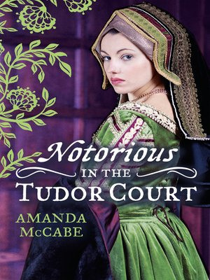 cover image of NOTORIOUS in the Tudor Court