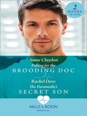 cover image of Falling For the Brooding Doc / the Paramedic's Secret Son