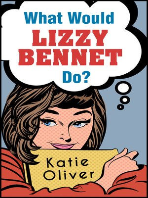 cover image of What Would Lizzy Bennet Do?