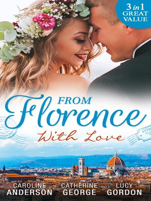 cover image of From Florence With Love: Valtieri's Bride / Lorenzo's Reward / The Secret That Changed Everything