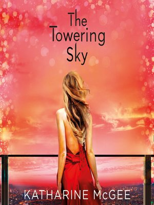 cover image of The Towering Sky (The Thousandth Floor, Book 3)