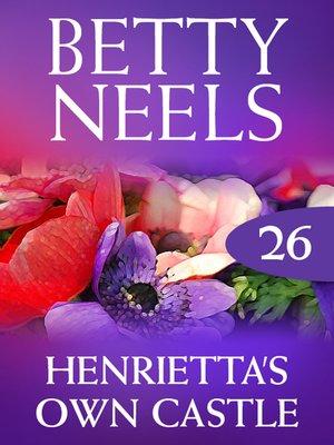cover image of Henrietta's Own Castle