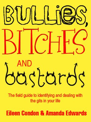 cover image of Bullies, Bitches and Bastards