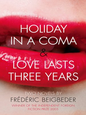 cover image of Holiday in a Coma & Love Lasts Three Years
