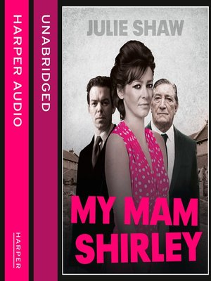 cover image of My Mam Shirley (Tales of the Notorious Hudson Family, Book 3)