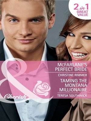 cover image of McFarlane's Perfect Bride / Taming the Montana Millionaire