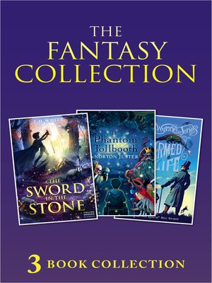 cover image of 3-book Fantasy Collection: The Sword in the Stone; The Phantom Tollbooth; Charmed Life