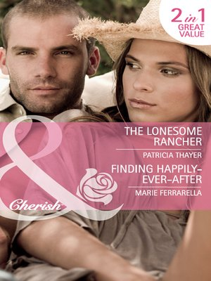cover image of The Lonesome Rancher / Finding Happily-Ever-After