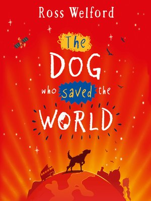 cover image of The Dog Who Saved the World