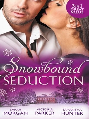 cover image of Snowbound Seduction: A Night of No Return / To Claim His Heir by Christmas / I'll Be Yours for Christmas