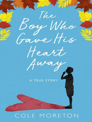cover image of The Boy Who Gave His Heart Away