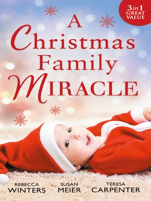 cover image of A Christmas Family Miracle: Snowbound with Her Hero / Baby Under the Christmas Tree / Single Dad's Christmas Miracle
